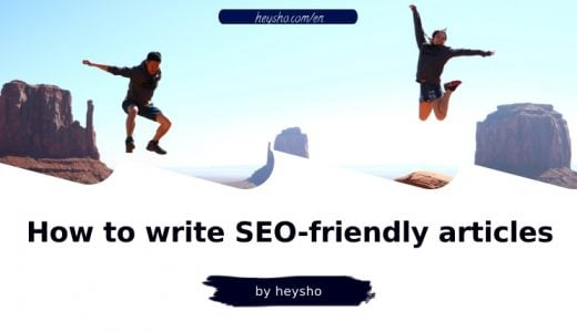 【2019】How to Write SEO-friendly Articles